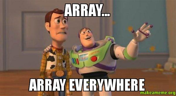 Arrays Everywhere meme Image